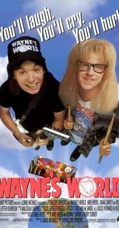 Directed by Penelope Spheeris.  With Mike Myers, Dana Carvey, Rob Lowe, Tia Carrere. Two slacker friends try to promote their public-access cable show.