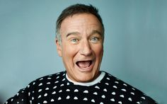 """Robin Williams """"A woman appreciates a man who can make her laugh"""". We will miss this man RIP 1951- 2014."""