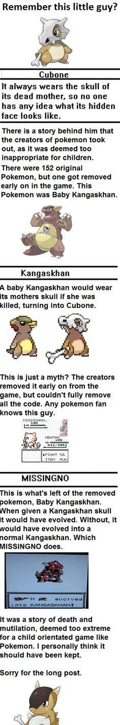 Did you Know:Cubone is just Kanghaskhan's Baby wearing it's mother's Skull!MissingNo.    Is Kanghaskhan's Baby!