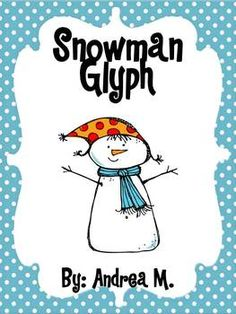 Snowman Glyph Fun Freebie- with a kids data sheet! So everyone else knows! (A little more simple too)