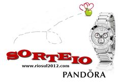 Rio Sul: Sorteio relógio Pandora (réplica)