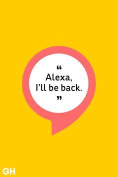 """Say """"Alexa, I'll be back."""" Alexa Dot, Alexa Echo, Best Amazon, Amazon Echo, Amazon Dot, Alexa Tricks, Alexa Compatible Devices, Alexa Commands, Amazon Alexa Skills"""
