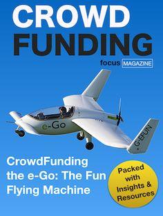 Issue 4 - Crowdfunding the e-Go: The fun flying machine. Focus Magazine, Insight, Reading, Fun, Fin Fun, Funny