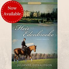Edenbrooke fans! Heir to Edenbrooke: A Prequel Novelette by Julianne Donaldson is NOW AVAILABLE! Order it now on Amazon and relive the romance of Philip and Marianne through Philip's eyes. #Edenbrooke #JulianneDonaldson