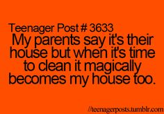 even though I am not a teenager, this is so true!
