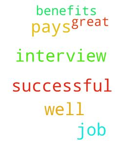 Prayers for a successful job interview that pays well - Prayers for a successful job interview that pays well with great benefits  Posted at: https://prayerrequest.com/t/Uy8 #pray #prayer #request #prayerrequest