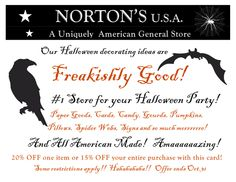 "Time to buy Made in USA! 15% off entire purchase through Oct 31 with coupon or online with code ""ghoul"" www.nortonsusa.com"