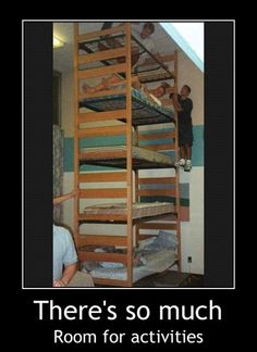 a five layer bunk bed leaves SO much room for activities...