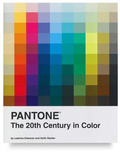 Pantone: The Twentieth Century in Color Leatrice Eiseman Mine is PANTONE 803-C, what's yours? More than mere aesthetic fetishes, our favorit...