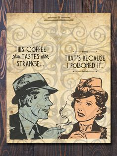 This coffee tastes strange.That's because I poisoned it.Our Cold Coffee card has been so popular over the years we decided to recreate it as an art print! Makes a fun piece of kitchen wall art and a Coffee Art, Coffee Time, Espresso Coffee, Coffee Break, Iced Coffee, Morning Coffee, Coffee Mugs, Kitchen Wall Art, New Home Gifts