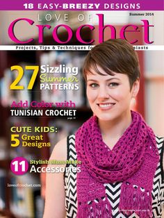 MAGAZINE: Love of Crochet  Summer 2014 -❤️LCM-MRS❤️ with diagrams.