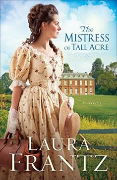 Welcome Laura Frantz, author of The Mistress of Tall Acre, to Author Spotlight! Keep reading to find out how you can enter to win a copy of Laura's latest release. Historical Romance, Historical Fiction, Christian Fiction Books, Karen, Christen, Romance Novels, Fiction Novels, Love Book, Mistress