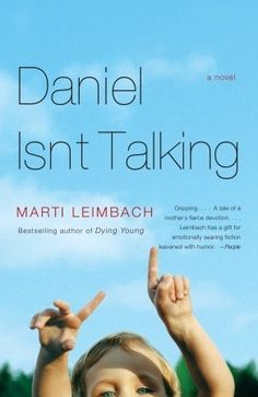 Daniel Isn't Talking by Marti Leimbach - BookBub Book Club Books, Book Lists, Good Books, Books To Read, My Books, Amazing Books, Autism Books, World Autism Awareness Day, Die Young