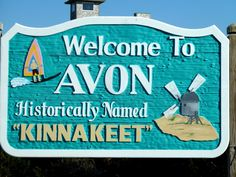Outer Banks - Avon, North Carolina  Where my Hubby was born & raised :-)