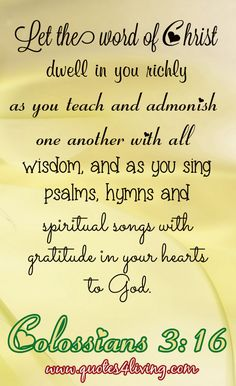 Colossians 3:16 Book Of Colossians, Psalms, Prayer Scriptures, Bible Verses Quotes, Spiritual Songs, Lord, Healing Words, Keep The Faith, Favorite Bible Verses