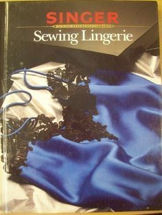 Sewing Lingerie by Singer