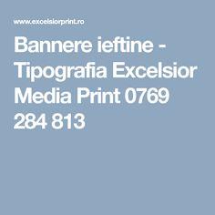 Bannere ieftine - Tipografia Excelsior Media Print 0769 284 813