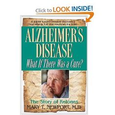 """""""Alzheimer's Disease - What If There Was a Cure?"""" by Mary Newport, M.D."""