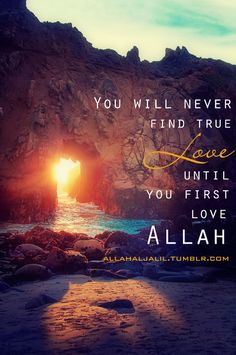 Fall in love with Allah first and He will give you the right person at the right moment!♥