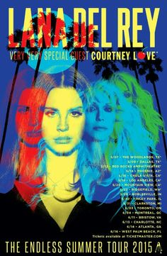 NEW OFFICIAL POSTER! Lana Del Rey with special guest Courtney Love #LDR #Endless_Summer_Tour