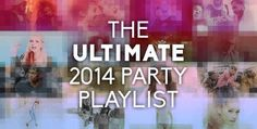 The Ultimate 2014 Party Playlist