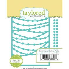 Bistro Lights Cutting Plate              Taylored Expressions dies                      $24.00