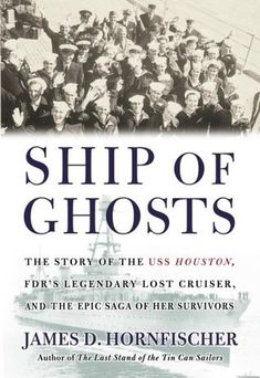Ship of Ghosts: The Story of the USS Houston, FDRs Legendary Lost Cruiser, and the Epic Saga of Her - Guten Morgen Freitag Uss Houston, Tin Can Sailors, Books On Tape, Last Stand, Prisoners Of War, Single Words, Used Books, How To Dry Basil, Saga