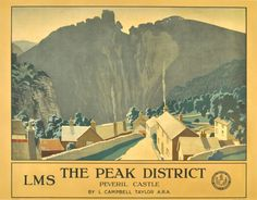 LMS The Peak District, Peveril Castle    Vintage travel poster issued by the London Midland & Scottish Railway to promote The Peak District. Serene countryside picture featuring cottages with Peveril Castle towering on the top of the hill behind them.