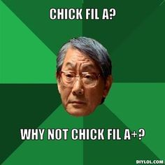 high expectations asian father on chick fil a