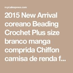 2015 New Arrival coreano Beading Crochet Plus size branco manga comprida Chiffon camisa de renda feminina blusa de renda roupas femininas Loja Online   aliexpress móvel