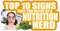 How do you know when you've become…a Nutrition Nerd? Wow 9 out 10