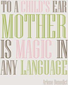 Motherhood is everything