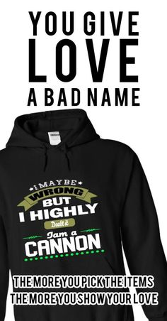 I May Be Wrong But I Highly Doubt It I Am A CANNON - T Shirt, Hoodie, Hoodies, Year, Birthday
