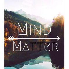 mind over matter.