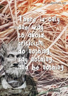 Fine Art Print - ArtAperture Quote Poster - There is only one way to avoid criticism: do nothing, say nothing, and be nothing. ~ Aristotle