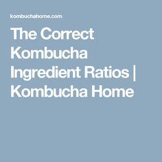 The Correct Kombucha Ingredient Ratios | Kombucha Home
