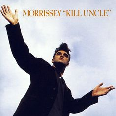 "Morrissey to reissue tweaked 'Kill Uncle,' release 3 new songs as B-sides to '89 single ""Reissue, repackage, repackage..."""