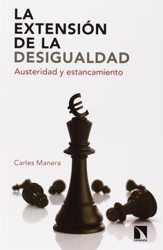 La extensión de la desigualdad. Carles Manera. Máis información no catálogo: http://kmelot.biblioteca.udc.es/record=b1526221~S1*gag