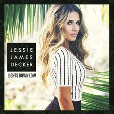 Lights Down Low  di Jessie James Decker
