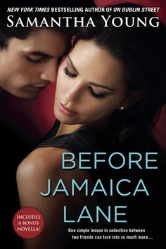 BEFORE JAMAICA LANE by Samantha Young -- The follow-up to the runaway bestsellers ON DUBLIN STREET and DOWN LONDON ROAD