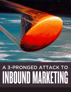 A 3-Pronged Attack to Inbound Marketing