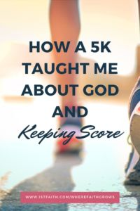 How a 5K Taught Me About God and Keeping Score - First Faith