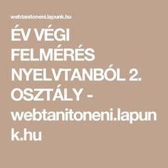 ÉV VÉGI FELMÉRÉS NYELVTANBÓL 2. OSZTÁLY - webtanitoneni.lapunk.hu Evo, Letters, Education, School, Numbers, Children, Young Children, Boys, Schools