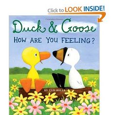Duck & Goose How Are You Feeling? by: Tad Hills