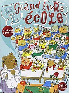 Amazon.fr - Le grand livre de l'école - Richard Scarry, Valérie Le Plouhinec - Livres