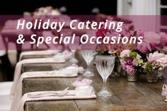 4 Checklist Tips for Holiday Catering & Special Occasions