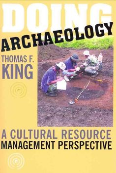 Doing Archaelolgy: A Cultural Resource Management Perspective
