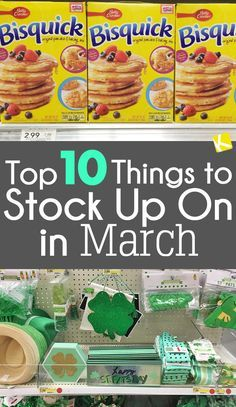 Top 10 Things to Stock Up On in March