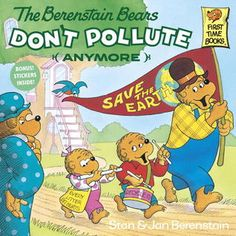 10 children's books worth reading again: The Berenstain Bears—Don't Pollute (Anymore)""