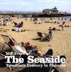 """Years of the Seaside (Twentieth Century in Pictures)"""" av PA Photos Seaside Pictures, New Pictures, British Seaside, Love Affair, Present Day, Down Hairstyles, Ebook Pdf, The Twenties, Britain"""